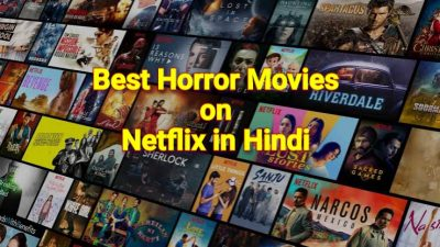 Best Horror Movies on Netflix in Hindi 2021