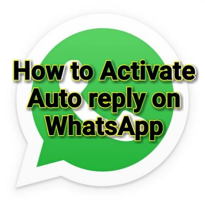 How to Activate Auto reply in WhatsApp